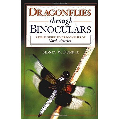 Dragonflies Through Binoculars: A Field Guide to Dragonflies of North America (Butterflies Through Binoculars)