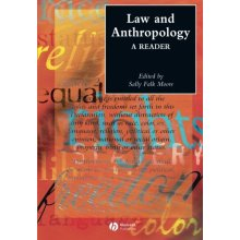 Law and Anthropology: A Reader (Wiley Blackwell Anthologies in Social and Cultural Anthropology)