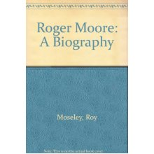 Roger Moore: A Biography