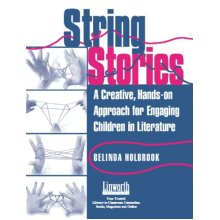 String Stories: A Creative, Hands-on Approach for Engaging Children in Literature (Literature and Reading Motivation)