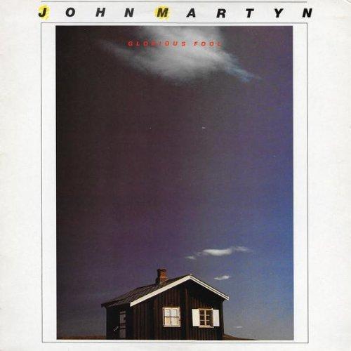 Glorious Fool (UK 1981) , John Martyn